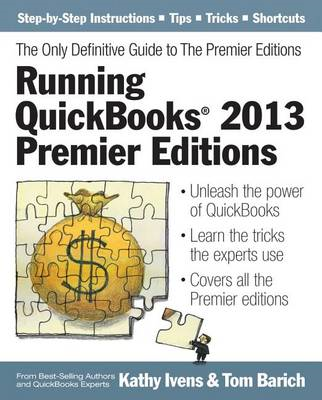 Running Quickbooks 2013 Premier Editions: the Only Definitive Guide to the Premier Editions (BOK)