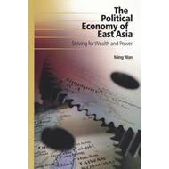Political Economy of East Asia: Striving for Wealth and Power (BOK)