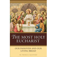 Most Holy Eucharist: Our Passover and Our Living Bread (BOK)