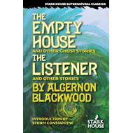 The Empty House & Other Ghost Stories / The Listener & Other Stories (BOK)