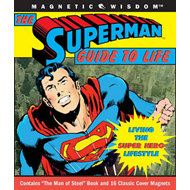 "The ""Superman"" Guide to Life: Man of Steel Book and 16 Magnets (BOK)"