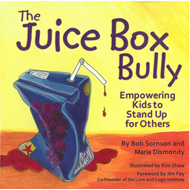 The Juice Box Bully: Empowering Kids to Stand Up for Others (BOK)