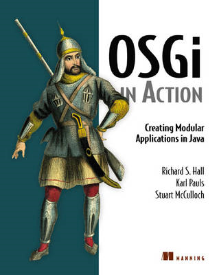 OSGi in Action: Creating Modular Applications in Java (BOK)