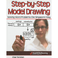 Step-By-Step Model Drawing: Solving Word Problems the Singapore Way (BOK)