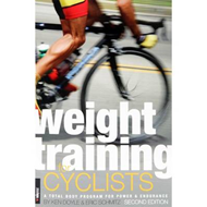 Weight Training for Cyclists: A Total Body Program for Power and Endurance (BOK)