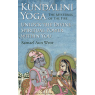 Kundalini Yoga : The Mysteries of Fire: Unlock the Divine Spiritual Power within You (BOK)