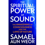 Spritual Power of Sound: The Awakening of Consciousness and the Laws of Nature (BOK)