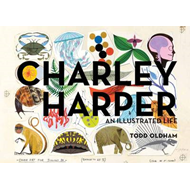 Charley Harper an Illustrated Life Mini Edition (BOK)