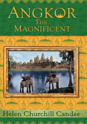 Angkor the Magnificent - The Wonder City of Ancient Cambodia (BOK)