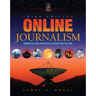 Online Journalism: Principles and Practices of News for the Web (BOK)