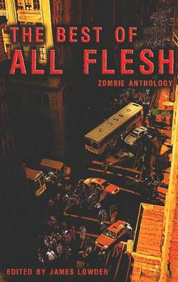 Best of All Flesh: Zombie Anthology (BOK)