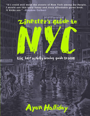 Zinester's Guide to NYC: The Last Wholly Analog Guide to NYC (BOK)