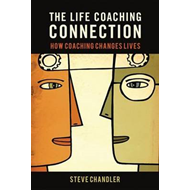 The Life Coaching Connection: How Coaching Changes Lives (BOK)