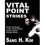 Vital Point Strikes: The Art and Science of Vital Target Striking for Self-Defense and Combat Sports (BOK)