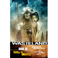 Wasteland: Bk. 5: Tales of the Uninvited (BOK)