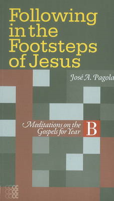 Following in the Footsteps of Jesus: Meditations on the Gospels for Year B (BOK)