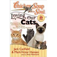 Chicken Soup for the Soul: Loving Our Cats: Heartwarming and Humorous Stories about Our Feline Famil (BOK)