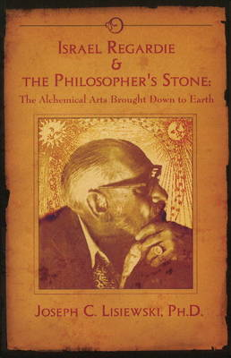 Israel Regardie and the Philosopher's Stone (BOK)