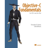 Objective-C Fundamentals: For IOS4 and the IPad (BOK)
