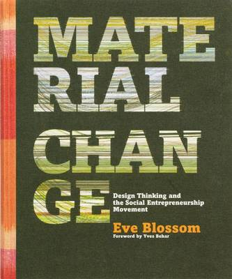 Material Change: Design Thinking and the Social Entrepreneurship Movement (BOK)