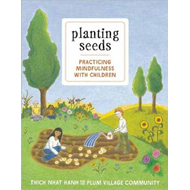 Planting Seeds: Practicing Mindfulness with Children (BOK)