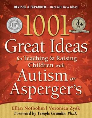 1001 Great Ideas for Teaching and Raising Children with Autism or Asperger's (BOK)
