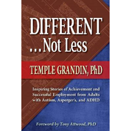 Different -- Not Less: Inspiring Stories of Achievement and Successful Employment from Adults with A (BOK)