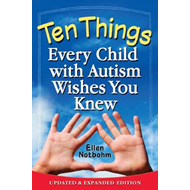 Ten Things Every Child with Autism Wishes You Knew (BOK)