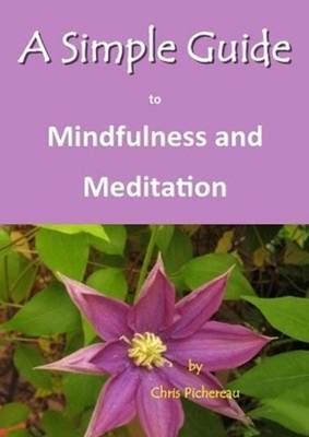 Simple Guide to Mindfulness & Meditation (BOK)