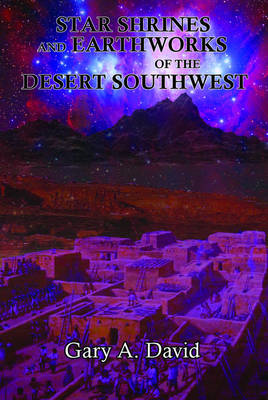 Star Shrines and Earthworks of the Desert Southwest (BOK)