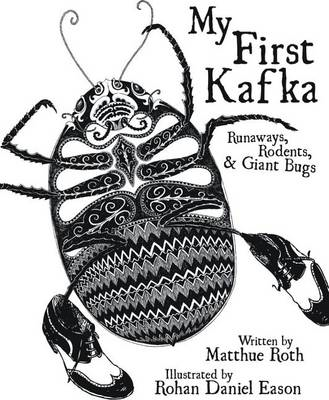 My First Kafka: Runaways, Rodents, and Giant Bugs (BOK)