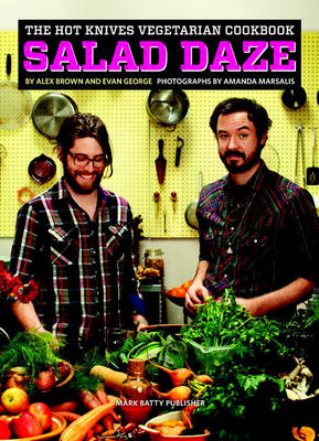 The Hot Knives Vegetarian Cookbook: Salad Daze: Volume I (BOK)