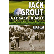 Jack Grout - A Legacy in Golf (BOK)
