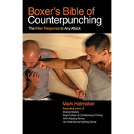 Boxer's Bible of Counterpunching: The Killer Response to Any Attack (BOK)