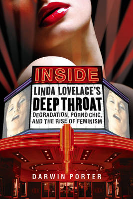 Inside Linda Lovelace's Deep Throat: Degradation, Porno Chic, and the Rise of Feminism (BOK)