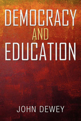 Democracy and Education: An Introduction to the Philosophy of Education (BOK)