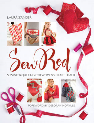 Sew Red: Sewing & Quilting for Women's Heart Health (BOK)