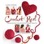 Crochet red: Crocheting for women's heart health (BOK)