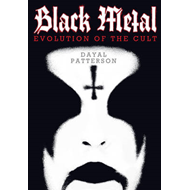 Black Metal: Evolution of the Cult (BOK)