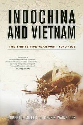 Indochina and Vietnam: The Thirty-Five Year War, 1940-1975 (BOK)