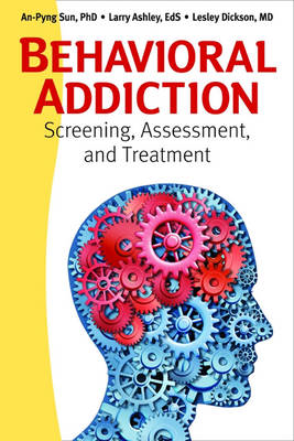 Behavioral Addiction: Screening, Assessment and Treatment (BOK)