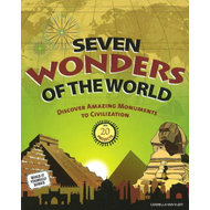 Seven Wonders of the World: Discover Amazing Monuments to Civilization with 20 Projects (BOK)