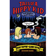 Tales of a Hippy Kid: Road Trippin' & Skinny Dippin' (BOK)
