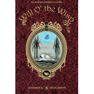 An Aurora Grimeon Story: Will O' the Wisp (BOK)