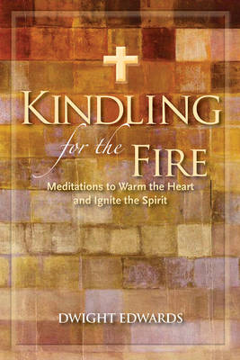 Kindling for the Fire (BOK)