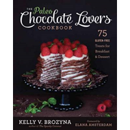 Paleo Chocolate Lovers Cookbook: 75 Gluten Free Treats for Breakfast and Dessert (BOK)