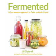Fermented: A Four Season Approach to Paleo Probiotic (BOK)