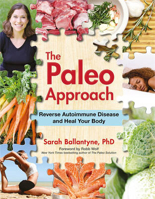 The Paleo Approach: Reverse Autoimmune Disease and Heal Your Body (BOK)