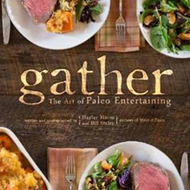 Gather: The Art of Paleo Entertaining (BOK)