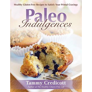 Paleo Indulgences: Healthy Gluten-free Recipes to Satisfy Your Primal Cravings (BOK)